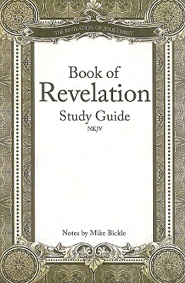 Book of Revelation NKJV - Bickle, Mike (Notes by)
