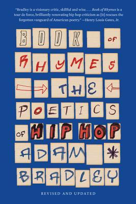 Book of Rhymes: The Poetics of Hip Hop - Bradley, Adam