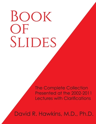 Book of Slides: The Complete Collection Presented at the 2002-2011 Lectures with Clarifications - Hawkins, David R