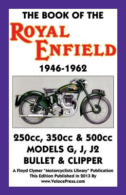 Book of the Royal Enfield 1946-1962 - Haycraft, W C, and Clymer, Floyd (Contributions by), and Velocepress (Creator)