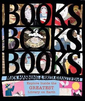 Books! Books! Books!: Explore Inside the Greatest Library on Earth - Manning, Mick