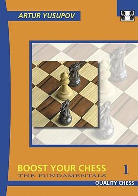 Boost Your Chess 1: The Fundamentals - Yusupov, Artur