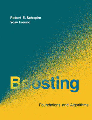 Boosting: Foundations and Algorithms - Schapire, Robert E