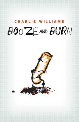 Booze and Burn - Williams, Charlie