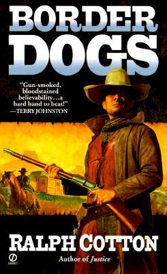 Border Dogs - Cotton, Ralph