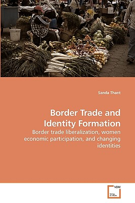 Border Trade and Identity Formation - Thant, Sanda