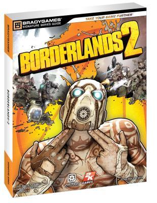 Borderlands 2 Signature Series Guide - Walsh, Doug, and Epstein, Joe