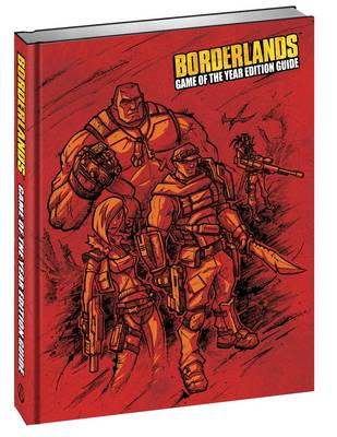 Borderlands Game of the Year Edition Guide - Loe, Casey