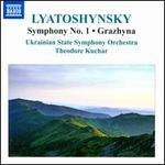 Boris Lyatoshynsky: Symphony No. 1; Grazhyna