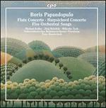 Boris Papandopulo: Flute Concerto; Harpsichord Concerto; Five Orchestral Songs
