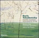 Boris Tchaikovsky: Chamber Symphony; Sinfonietta for Strings
