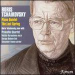 Boris Tchaikovsky: Piano Quintet; The Last Spring