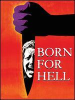 Born for Hell [Blu-ray]