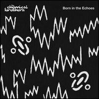 Born in the Echoes [LP] - The Chemical Brothers