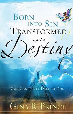 Born Into Sin, Transformed Into Destiny - Prince, Gina R