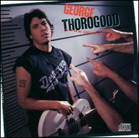 Born to Be Bad - George Thorogood & the Destroyers
