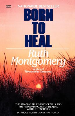Born to Heal - Montgomery, Ruth