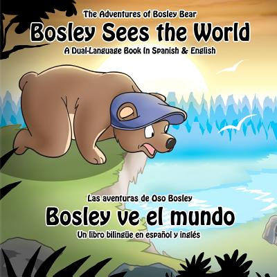 Bosley Sees the World: A Dual Language Book in Spanish and English - Johnson, Tim, and Soto, Orlando (Translated by)