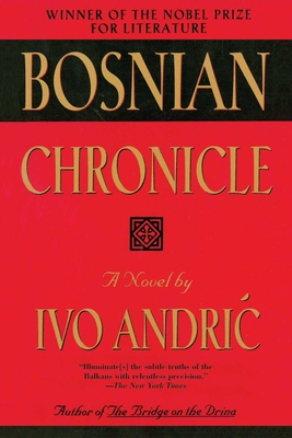 Bosnian Chronicle - Andric, Ivo, and Andriac, Ivo