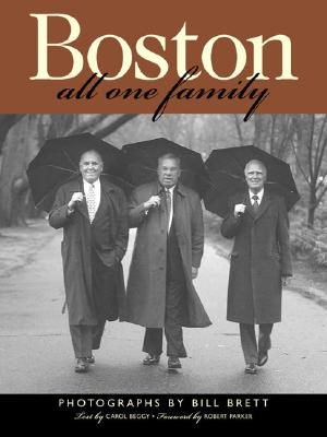 Boston, All One Family - Brett, Bill (Photographer), and Parker, Robert (Foreword by), and Beggy, Carol (Text by)