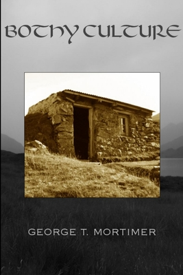 Bothy Culture - Mortimer, George T.