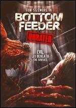 Bottom Feeder [Unrated]