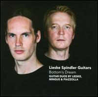 Bottom's Dream: Guitar Duos by Lieske, Mingus, Piazzolla - Fabian Spindler (guitar); Wulfin Lieske (guitar)
