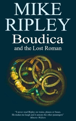 Boudica and the Lost Roman - Ripley, Mike