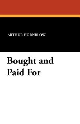 Bought and Paid for - Hornblow, Arthur