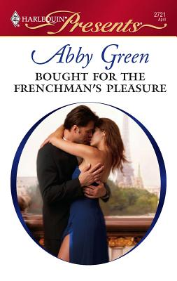 Bought for the Frenchman's Pleasure - Green, Abby
