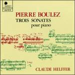 Boulez: Sonatas for Piano