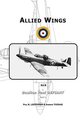 Boulton Paul Defiant, Part 1 - Listemann, Phil H, and Thomas, Andrew