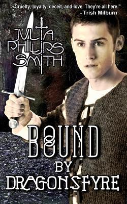 Bound by Dragonsfyre - Smith, Julia Phillips