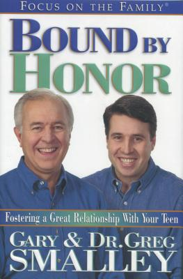 Bound by Honor - Smalley, Gary, Dr., and Smalley, Greg, Dr.