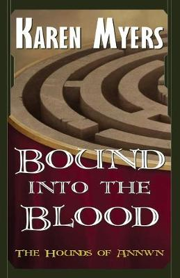 Bound Into the Blood: A Virginian in Elfland - Myers, Karen