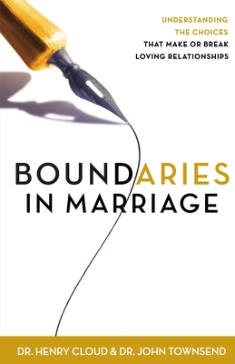 Boundaries in Marriage - Cloud, Henry, Dr., and Townsend, John, and Townsend, John Sims, Dr.