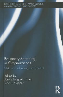 Boundary-Spanning in Organizations: Network, Influence and Conflict - Cooper, Cary (Editor), and Langan-Fox, Janice (Editor)