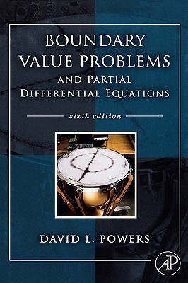 Boundary Value Problems: And Partial Differential Equations - Powers, David L