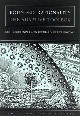 Bounded Rationality: The Adaptive Toolbox - Gigerenzer, Gerd (Editor)