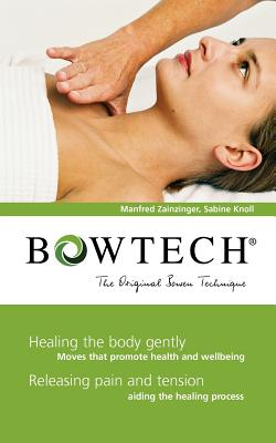 Bowtech: The Original Bowen Technique - Zainzinger, Manfred, and Knoll, Sabine