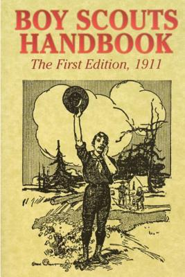 Boy Scouts Handbook (the First Edition), 1911 - Boy Scouts of America