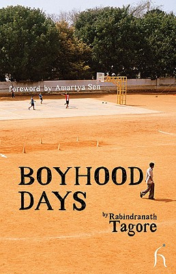 Boyhood Days - Tagore, Rabindranath, and Chakravarty, Radha (Translated by), and Sen, Amartya (Foreword by)
