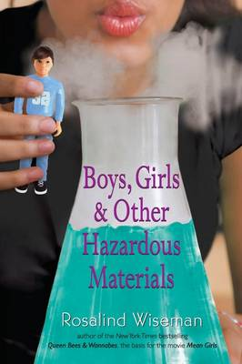 Boys, Girls & Other Hazardous Materials - Wiseman, Rosalind