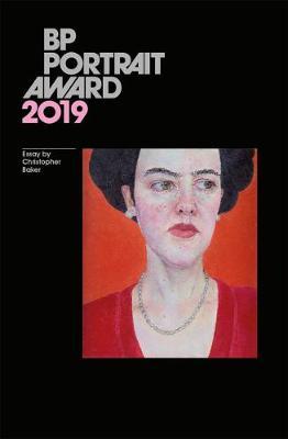 BP Portrait Award 2019 - Baker, Christopher (Text by)