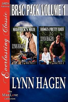 Brac Pack, Volume 1 [Maverick's Mate: Hawk's Pretty Baby] [The Lynn Hagen Collection] (Siren Publishing Everlasting Classic Manlove) - Hagen, Lynn
