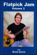 Brad Davis: Flatpick Jam, Vol. 3