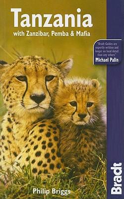 Bradt Tanzania: With Zanzibar, Pemba & Mafia - Briggs, Philip, and Wildman, Kim (Revised by)