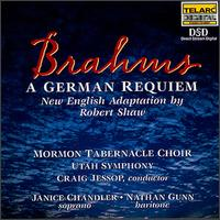 Brahms: A German Requiem (New English Adaptation by Robert Shaw) - Janice Chandler Eteme (soprano); Nathan Gunn (baritone); Mormon Tabernacle Choir (choir, chorus); Utah Symphony Orchestra;...