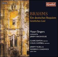 Brahms: Ein deutsche Requiem; Geistliches Lied - Claire Seaton (soprano); Colin Campbell (baritone); Jeremy Filsell (piano); Roderick Chadwick (piano);...