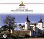 Brahms: Ein deutsches Requiem; Symphony No. 4